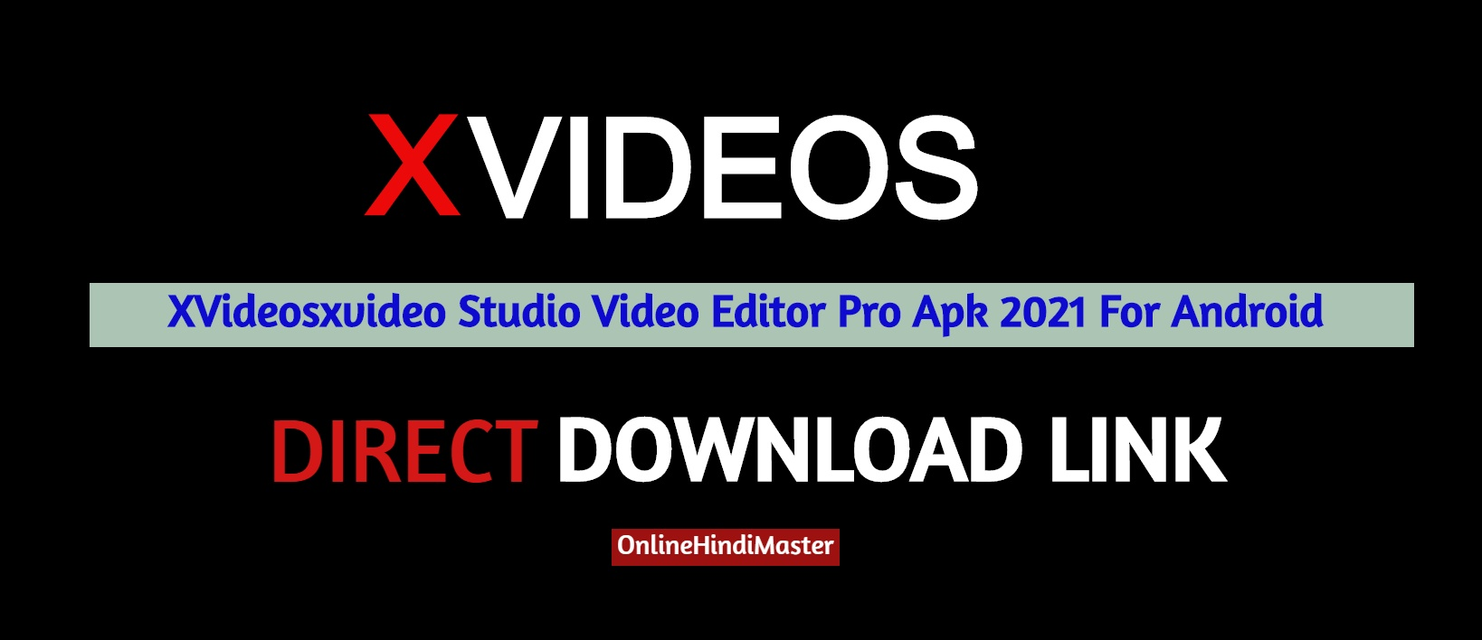XVideosxvideo Studio Video Editor Pro Apk 2021 For Android
